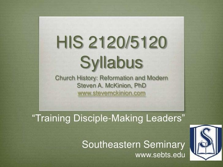 HIS 2120/5120 Syllabus<br />Church History: Reformation and Modern<br />Steven A. McKinion, PhD<br />www.stevemckinion.com...