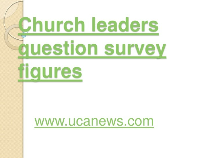 Church leaders question survey figures<br />www.ucanews.com<br />