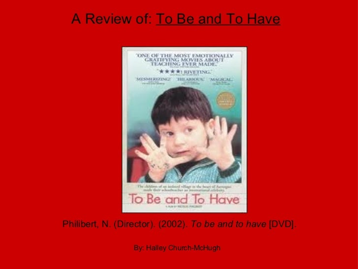 Philibert, N. (Director). (2002).  To be and to have  [DVD].  A Review of:  To Be and To Have   By: Halley Church-McHugh