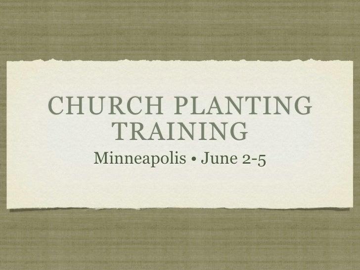 CHURCH PLANTING    TRAINING   Minneapolis • June 2-5