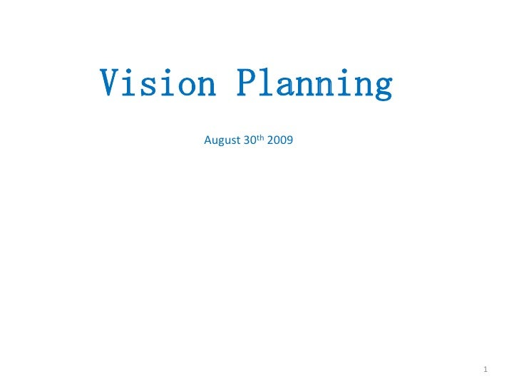 1<br />Vision Planning<br />August 30th 2009<br />