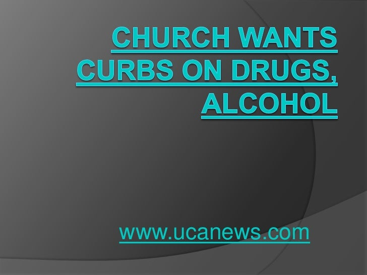 Church wants curbs on drugs, alcohol