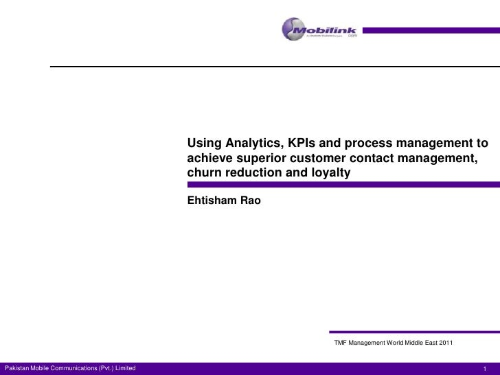 Using Analytics, KPIs and process management to                                                achieve superior customer c...