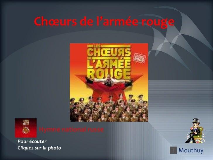 Mouthuy Pour écouter  Cliquez sur la photo Hymne national russe