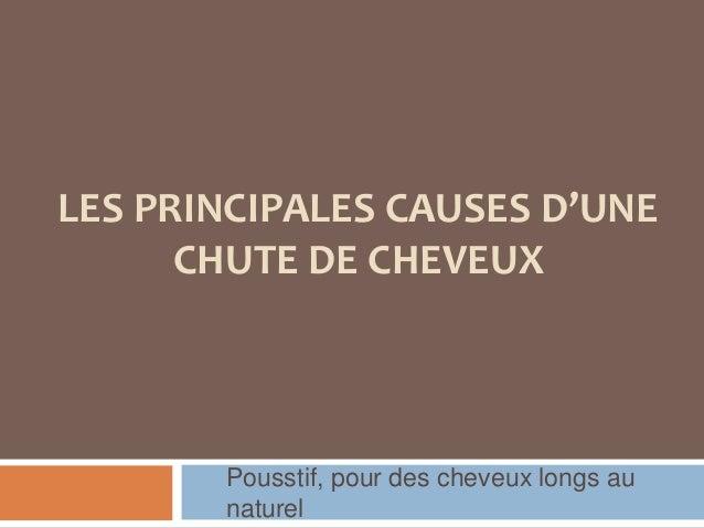 LES PRINCIPALES CAUSES D'UNE CHUTE DE CHEVEUX Pousstif, pour des cheveux longs au naturel