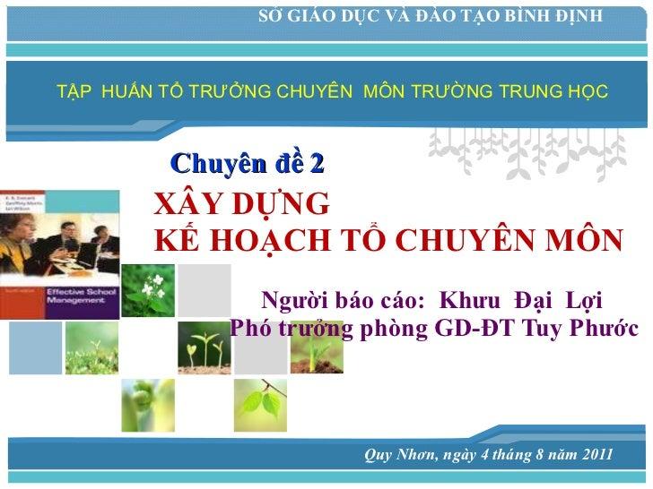 XÂY DỰNG KẾ HOẠCH TỔ CHUYÊN MÔN   Người báo cáo:  Khưu  Đại  Lợi   Phó trưởng phòng GD-ĐT Tuy Phước Quy Nhơn, ngày 4 tháng...