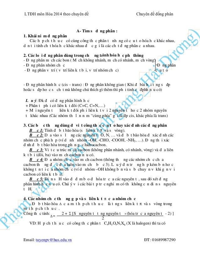 Email: tuyenpv@hus.edu.vn ĐT: 01689987290  = A- Tìm số đồng phân : 1. Khái niệm đồng phân Các hợp chất hữu cơ có cùng côn...