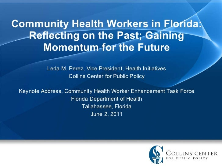 Community Health Workers in Florida: Reflecting on the Past; Gaining Momentum for the Future Leda M. Perez, Vice President...
