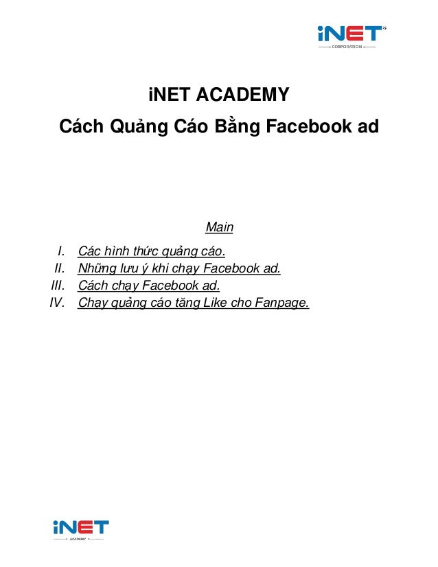 iNET ACADEMY Cách Quảng Cáo Bằng Facebook ad Main I. Các hình thức quảng cáo. II. Những lưu ý khi chạy Facebook ad. III. C...