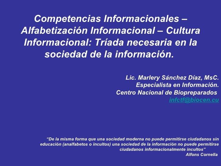 Lic. Marlery Sánchez Díaz, MsC. Especialista en Información. Centro Nacional de Biopreparados  [email_address] Competencia...