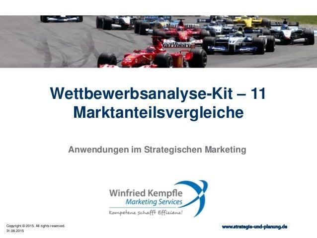 31.08.2015 Copyright © 2015. All rights reserved. www.strategie-und-planung.de Wettbewerbsanalyse-Kit – 11 Marktanteilsver...