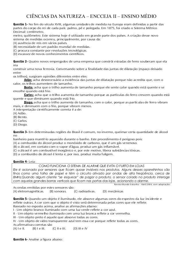 CIÊNCIAS DA NATUREZA – ENCCEJA II – ENSINO MÉDIO Questão 1- No fim do século XVIII, algumas unidades de medida na Europa e...