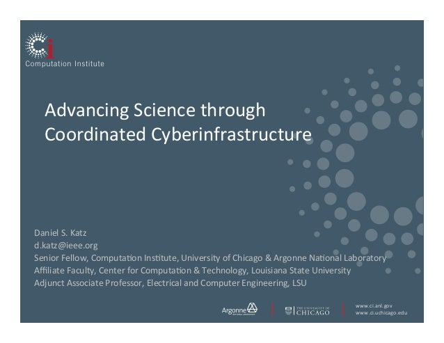 www.ci.anl.gov	    www.ci.uchicago.edu	    Advancing	   Science	   through	    Coordinated	   Cyberinfrastructure	 ...