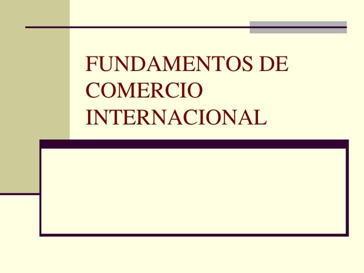 FUNDAMENTOS DECOMERCIOINTERNACIONAL