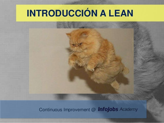 INTRODUCCIÓN A LEAN  Continuous Improvement @