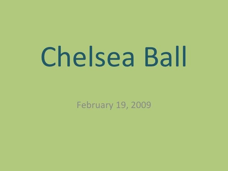 Chelsea Ball February 19, 2009