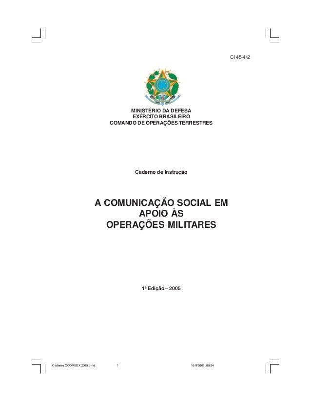 MINISTÉRIO DA DEFESA EXÉRCITO BRASILEIRO COMANDO DE OPERAÇÕES TERRESTRES Caderno de Instrução A COMUNICAÇÃO SOCIAL EM APOI...