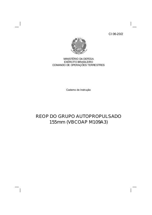 CI 06-20/2  MINISTÉRIO DA DEFESA  EXÉRCITO BRASILEIRO  COMANDO DE OPERAÇÕES TERRESTRES  Caderno de Instrução  REOP DO GRUP...