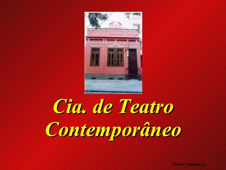 Cia. de Teatro Contemporâneo Dinho Valladares