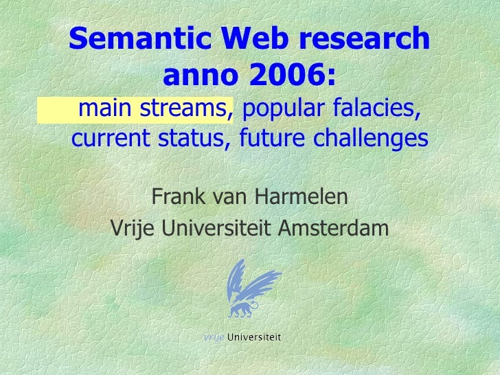 Semantic Web research anno 2006:main streams, popular falacies, current status, future challenges