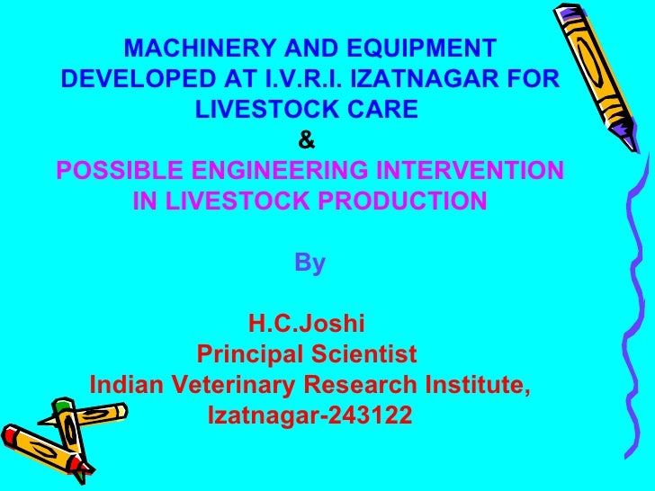 MACHINERY AND EQUIPMENT DEVELOPED AT I.V.R.I. IZATNAGAR FOR LIVESTOCK CARE   &  POSSIBLE ENGINEERING INTERVENTION IN LIVES...