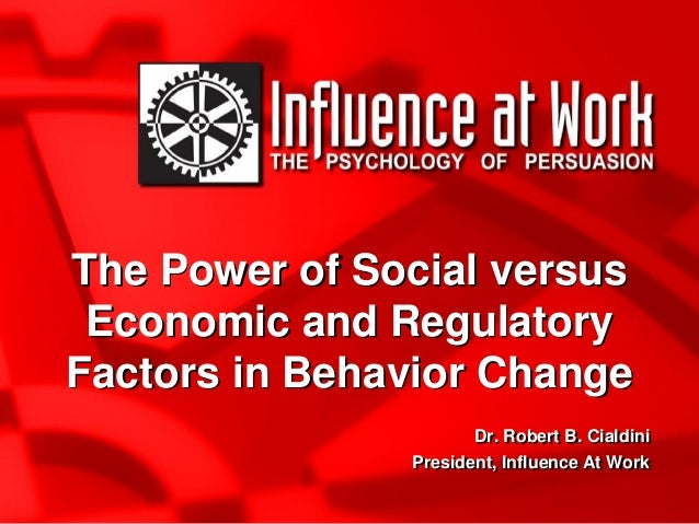 Robert Cialdini: The Power of Social Vs. Economic and Regulatory Factors in Behavior Change