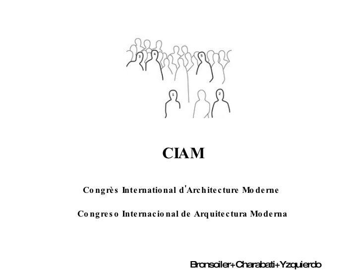 CIAM Congrès International d'Architecture Moderne   Congreso Internacional de Arquitectura Moderna Bronsoiler+Charabati+Yz...