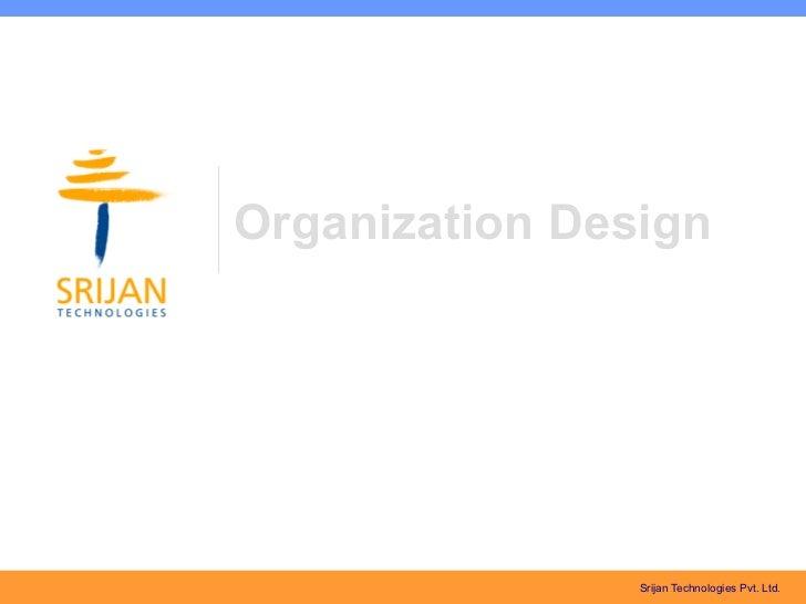 Organization Design for Srijan