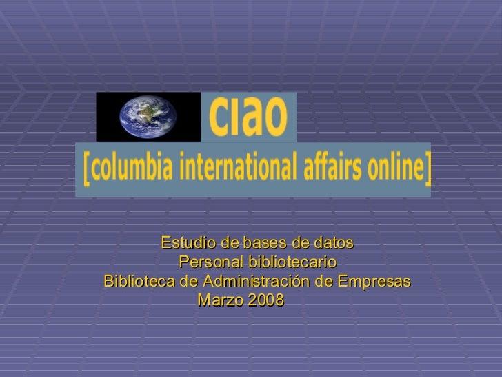 Estudio de bases de datos Personal bibliotecario Biblioteca de Administración de Empresas   Marzo 2008