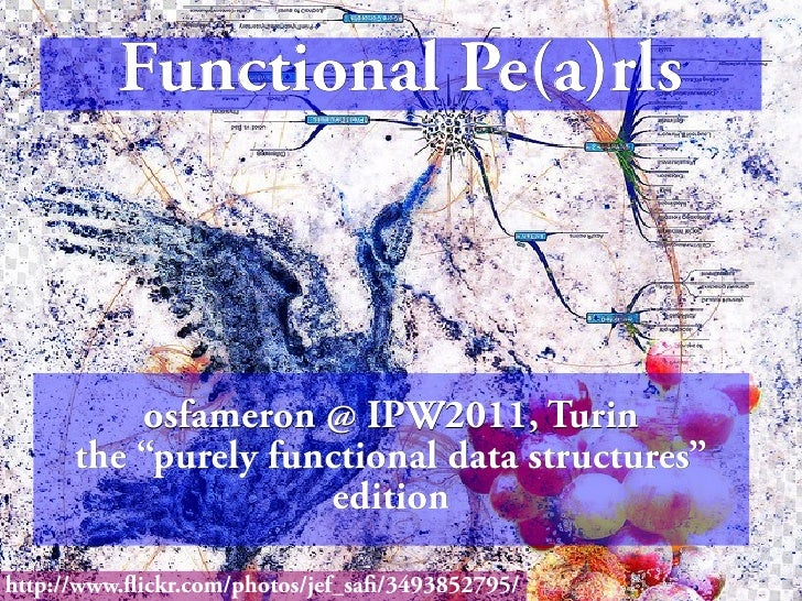 Functional Pe(a)rls - the Purely Functional Datastructures edition