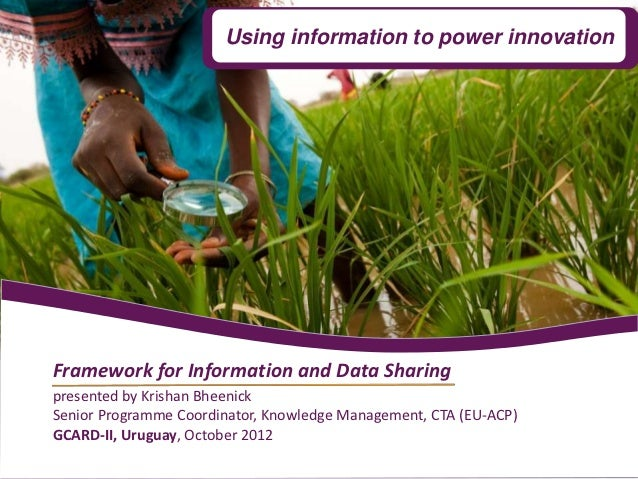 Using information to power innovationFramework for Information and Data Sharingpresented by Krishan BheenickSenior Program...