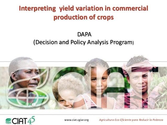 Interpreting  yield variation in commercial production of crops / Como interpretar  la variación de la productividad a partir de información comercial de cultivos