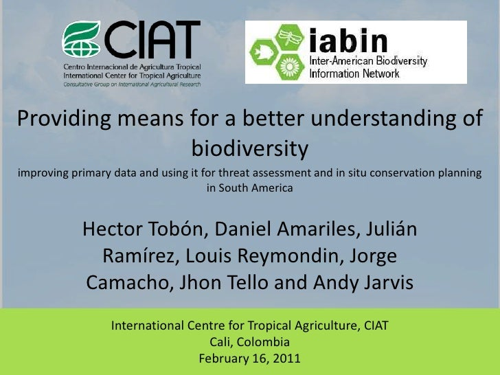 IABIN Threat Assessment Project Presentation (Costa Rica) by Andy Jarvis from CIAT