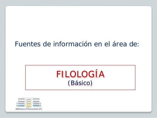 Fuentes de información en el área de: FILOLOGÍA (Básico)