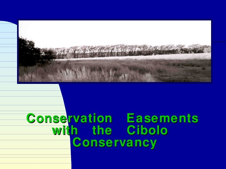 Conservation EasementsConservation Easements with the Cibolowith the Cibolo ConservancyConservancy
