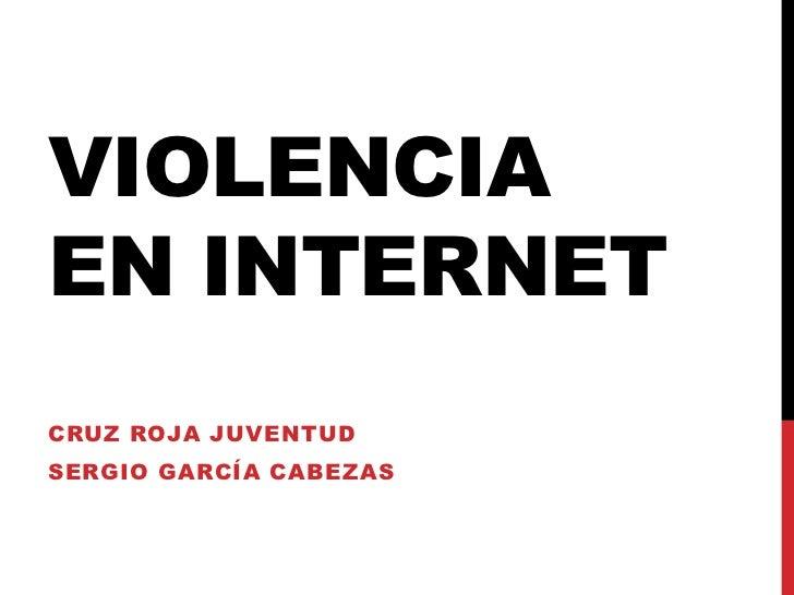 VIOLENCIAEN INTERNETCRUZ ROJA JUVENTUDSERGIO GARCÍA CABEZAS
