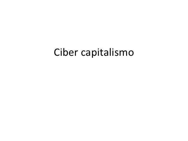 Ciber capitalismo<br />