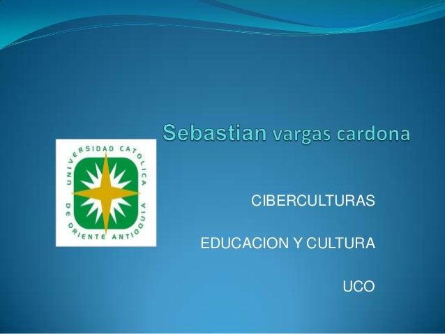 CIBERCULTURAS EDUCACION Y CULTURA UCO