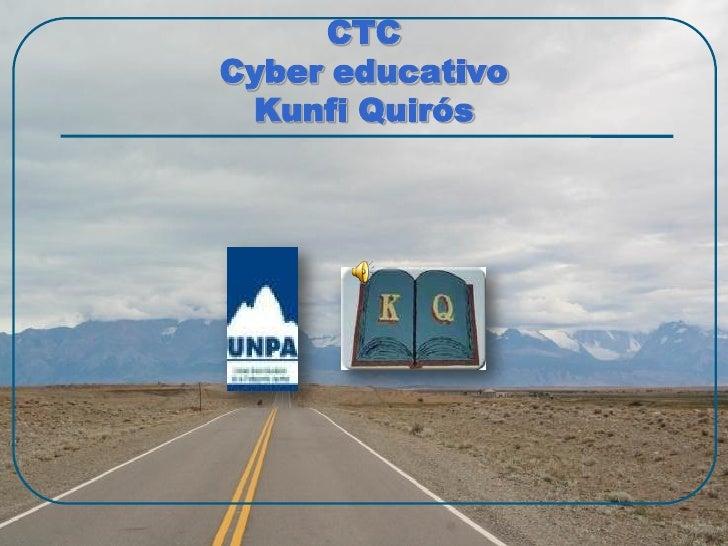 CTC Cyber educativo  Kunfi Quirós