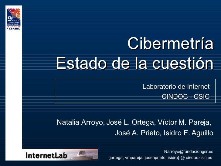 Cibermetría Estado de la cuestión Natalia Arroyo,  José L. Ortega, Víctor M. Pareja,  José A. Prieto, Isidro F. Aguillo [e...