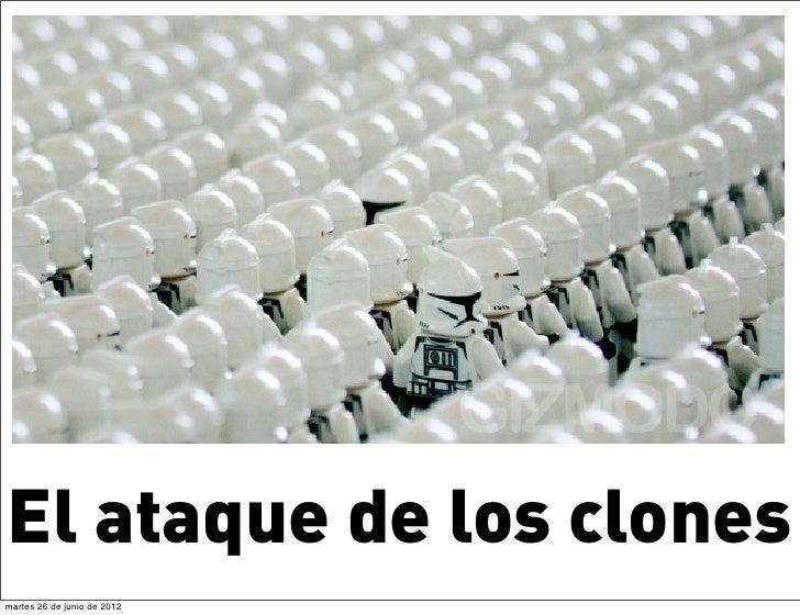 El ataque de los clonesmartes 26 de junio de 2012