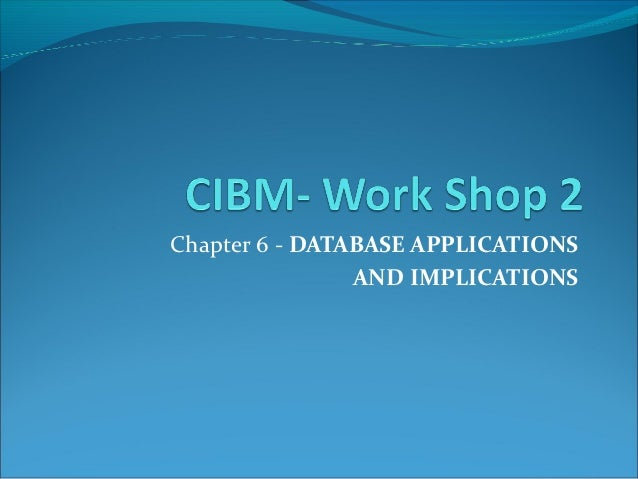 Cibm  work shop 2chapter six