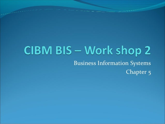 Business Information Systems                   Chapter 5
