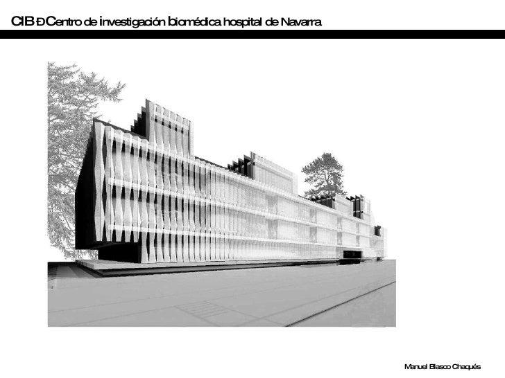 CIB  –  C entro de  i nvestigación  b iomédica hospital de Navarra Manuel Blasco Chaqués