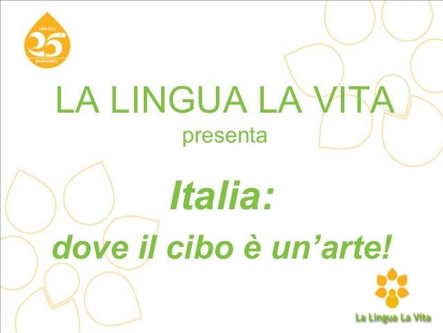 LA LINGUA LA VITA presenta  Italia: dove il cibo è un'arte!