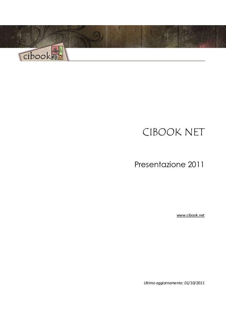 CIBOOK NETPresentazione 2011                   www.cibook.net  Ultimo aggiornamento: 01/10/2011