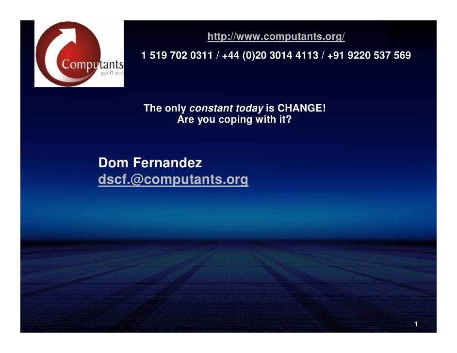 http://www.computants.org/      1 519 702 0311 / +44 (0)20 3014 4113 / +91 9220 537 569           The only constant today ...