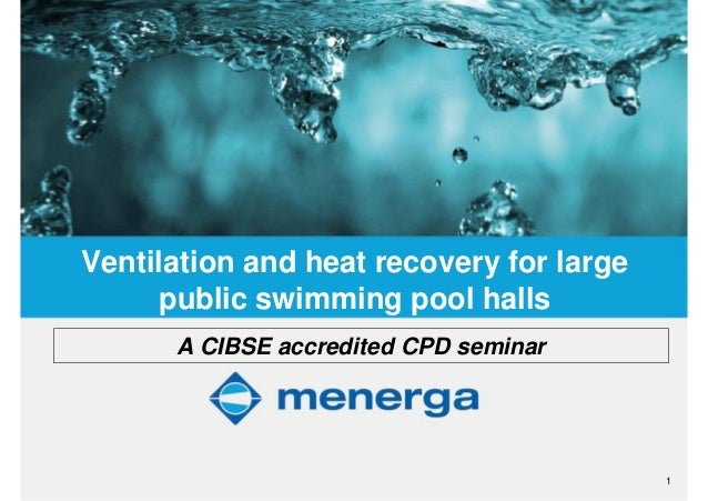 Cibse yorkshire 2014 public pool cpd by menerga - Swimming pools with slides in yorkshire ...