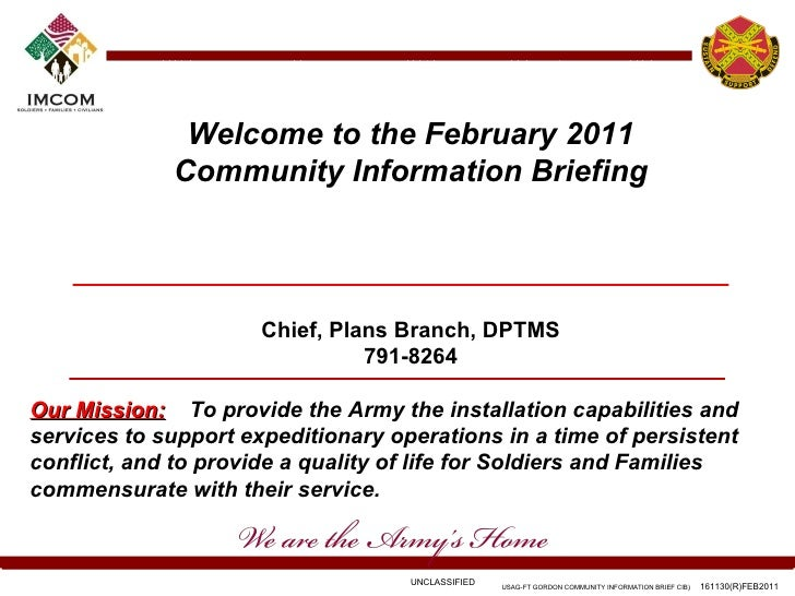 Welcome to the February 2011 Community Information Briefing Chief, Plans Branch, DPTMS 791-8264