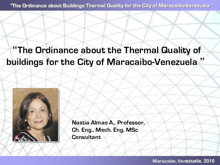 """""""The Ordinance about Buildings Thermal Quality for the City of Maracaibo-Venezuela """"""""The Ordinance about Buildings Thermal..."""